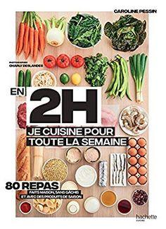 Amazon.fr - En 2h je cuisine pour toute la semaine: 80 repas faits maison, sans gâchis et avec des produits de saison - Caroline PESSIN - Livres