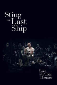 STING The Last Ship At The Public Theater   en BLU-RAY - NEUF