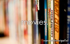 Movies...all kinds...love Lifetime Movies.....spending a Saturday watching girly movies!