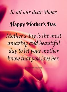 On this mother's day greet your moms with the best and most inpiring Happy Mothers Day Quotes, Sayings, Wishes, Images, Pictures to make them feel special. Mothers Day Pictures Quotes, Famous Mothers Day Quotes, Mothers Day Inspirational Quotes, Mothers Day Captions, Mothers Day Poems, Happy Mother Day Quotes, Funny Mothers Day, Mother Quotes, Mom Quotes