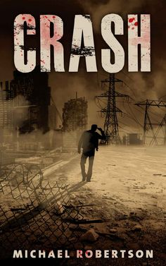 Crash (Book One) eBook: Michael Robertson: Amazon.co.uk: Kindle Store
