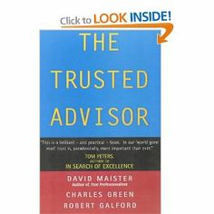 The Trusted Advisor: essential reading for the professional consultant wow I loved this.