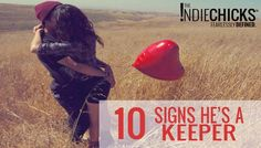 10 Signs He's a Keeper. Nothing says keeper like a guy who lets you be yourself. Today +Chrystal Rose  breaks down how she knew her man was a keeper and how you can know if yours is, too.  #relationships #dating #datingadvice #datingtips #marriage #love #loveandsex #hesakeeper #keeper #hestheone #ishetheone #theindiechicks #advice #tips #howto