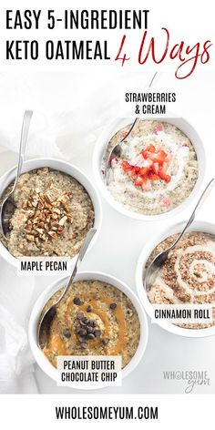 Easy Low Carb Keto Oatmeal Recipe - Learn how to make keto oatmeal 4 ways - maple pecan, strawberries & cream, chocolate peanut butter, or cinnamon roll - all based on an easy low carb oatmeal recipe with 5 ingredients! #wholesomeyum #lowcarb #breakfast #recipe