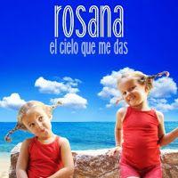 """RADIO   CORAZÓN  MUSICAL  TV: ROSANA LANZA EL TEMA """"EL CIELO QUE ME DAS"""", PARA C..."""