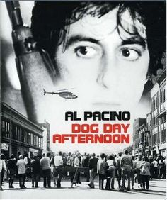 """Dog Day Afternoon    Such a freakin' crazy """"based on true story"""" film. Pacino is brilliant."""