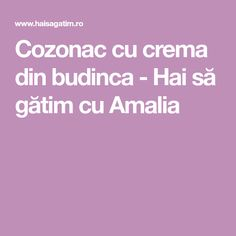 Cozonac cu crema din budinca - Hai să gătim cu Amalia Sweets, Good Stocking Stuffers, Candy, Goodies, Treats, Sweet Treats, Baking, Deserts