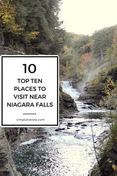 Top 10 Places to Visit Near Niagara Falls | simplykierste.com