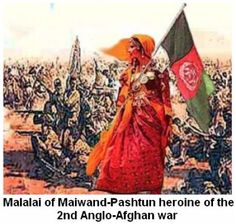 Pashtun Culture and History: Malalai of Maiwand- Pashtun heroine of the Second Anglo-Afghan War
