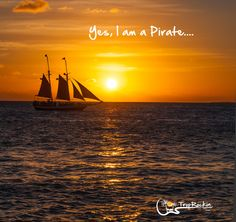 Perfect Key West Sunset.  Yes, I am a Pirate.  Beach Quotes.