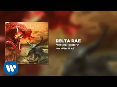 Delta Rae - Chasing Twisters [Official Audio]