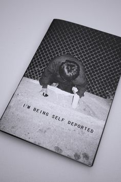 I'm being self deported #zine