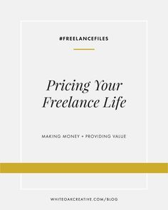 Pricing Freelance Services: Thoughts + Issues for graphic design