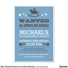Shop Blue Wanted Western Cowboy Birthday Invitation created by raindwops. Cowboy Invitations, Vintage Invitations, Baby Shower Invitations, Custom Invitations, Birthday Invitations, Country Birthday, Cowboy Birthday, Mickey Mouse Parties, Mickey Mouse Birthday