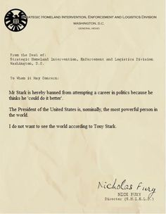 Memos form Fury: Mr Stark is hereby banned from attempting a career in politics because  I do not want to see the world according to Tony Stark.
