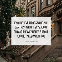 If you believe in God's Word, you can trust what it says about God and the way He feels about you and takes care of you! Christian Life Coaching, Gods Not Dead, Believe In God, My Lord, Take Care Of Yourself, Savior, Verses, Trust, Feels