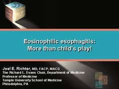 Slide 1. Eosinophilic esophagitis: More than child's play! pin and read/watch panel discussion later