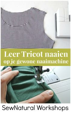 Sewing For Beginners Leer naaien met Tricot Stof op je gewone naaimachine - SewNatural Workshops Sewing Hacks, Sewing Tutorials, Sewing Crafts, Sewing Projects, Sewing Tips, Techniques Couture, Sewing Techniques, Quilting For Beginners, Sewing For Beginners