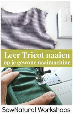 Sewing For Beginners Leer naaien met Tricot Stof op je gewone naaimachine - SewNatural Workshops Sewing Basics, Sewing For Beginners, Sewing Hacks, Sewing Tutorials, Sewing Crafts, Sewing Projects, Sewing Tips, Techniques Couture, Sewing Techniques