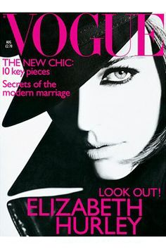 AUGUST 1995 :  EDITOR: Alexandra Shulman  COVER: Nick Knight  MODEL: Elizabeth Hurley