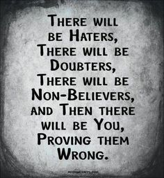 Motivation , watch me prove all of you wrong ! Quotes Dream, Life Quotes Love, Great Quotes, Quotes To Live By, Awesome Quotes, Simply Quotes, Robert Kiyosaki, Spoken Word, Tony Robbins