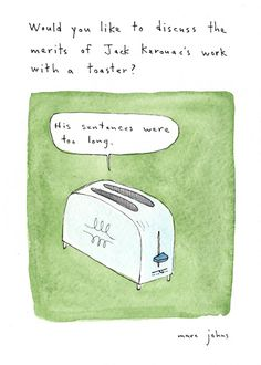 by Marc Johns. Who knew that I could feel such communion with a toaster?