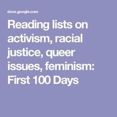 Reading lists on activism, racial justice, queer issues, feminism: First 100 Days