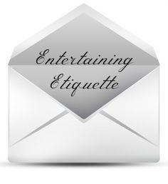 A Must Read: Entertaining Etiquette Basics