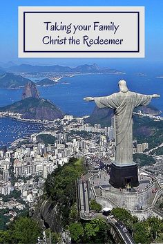 Everything you need to know to visit Brazil's Christ the Redeemer with your family!