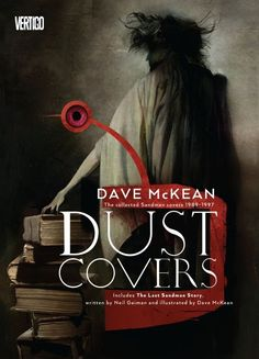 Dust Covers by Neil Gaiman - DC Comics - ISBN 10 1401250661 - ISBN 13 1401250661 - An amazing collection of dark and arresting imagery Dust… Dave Mckean, Comic Art, Comic Books, Haruki Murakami, Neil Gaiman, New Books, Illustration, Graphic Novels, Dc Comics