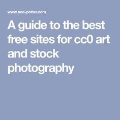 A guide to the best free sites for cc0 art and stock photography