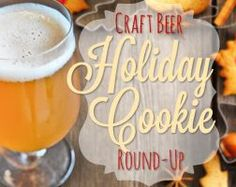 A round-up of six holiday beer cookie recipes, made by some seriously creative and talented food bloggers.