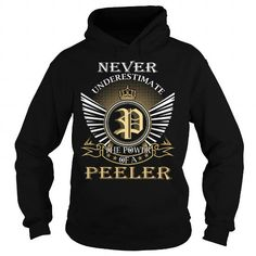 Never Underestimate The Power of a PEELER T Shirts, Hoodies. Get it now ==► https://www.sunfrog.com/Names/Never-Underestimate-The-Power-of-a-PEELER--Last-Name-Surname-T-Shirt-Black-Hoodie.html?57074 $39.99