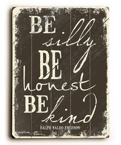 'Be Silly Be Honest Be Kind' Wall Art