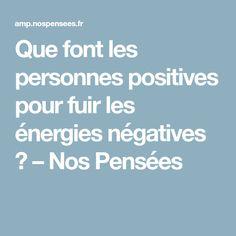 Que font les personnes positives pour fuir les énergies négatives ? – Nos Pensées