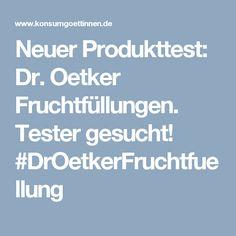 Neuer Produkttest: Dr. Oetker Fruchtfüllungen. Tester gesucht! #DrOetkerFruchtfuellung