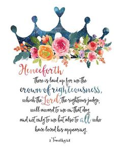 Motherhood Quotes Discover 2 Timothy Print / Flower Crown Print / Crown of Righteousness / Scripture Print / Bible Verse Print / Girls Room Decor Christian Decor Bible Art, Bible Verses Quotes, Bible Scriptures, Jesus Quotes, Mom Quotes From Daughter, Mothers Day Quotes, Happy Mothers Day, Christian Decor, Christian Quotes