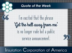 "#Quote of the Week ~ ""l'm excited that the phrase 'Get the hell away from me' is no longer rude but a public service announcement."" . #covid #theresalwaysasilverlining #publicserviceannouncement #socialdistancing2020 #notrude #humor"