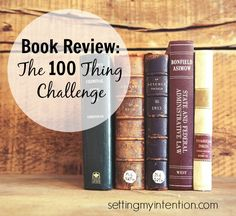 Do you think you could reduce your personal belongings to 100 items? Details in this book review on The 100 Thing Challenge!
