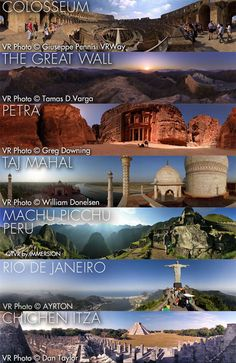 7 Wonders of the World  You know, I want to see all of these, but I think it's unfair to say these are THE seven wonders.  Look at my other pictures.  The world is full of wonder. :)