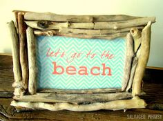 Nearly Free-to-make driftwood picture frame and Let's go to the Beach printable.