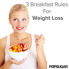 3 Breakfast Rules For Weight Loss