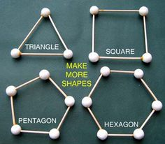 Toothpick shapes with marshmallows. Could do this with both 2D and 3D shapes.