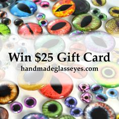 Want to win a FREE $25 gift card to spend on your choice of glass eyes from handmadeglasseyes.com? Just submit your e-mail to enter!