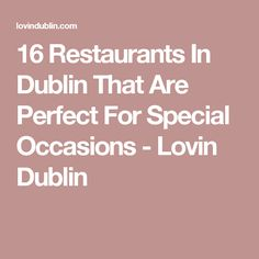 16 Restaurants In Dublin That Are Perfect For Special Occasions - Lovin Dublin Restaurants In Dublin, Best Rooftop Bars, Day Drinking, Be Perfect, Scotland, Ireland, Special Occasion, Just For You, Pints