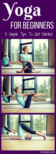 Yoga For Beginners - 5 Simple Tips To Get Started   Healthy Living   avocadu.com/yoga-for-beginners-5-simple-must-know-tips/