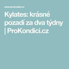 Kylates: krásné pozadí za dva týdny | ProKondici.cz Fitness, Sport, Deporte, Sports