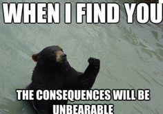 Un-bear-able.