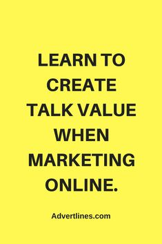 Learn to create talk value when marketing online. #SocialMediaMarketing #marketing #marketingconsultant #marketingexpert #marketingdirector #marketingclass #marketingadvice #marketinglife #marketingsocial #marketingquotes #marketinggenius #marketingguru #marketingtraining #marketingtip #marketingresearch #marketingplan #marketingagency #marketingideas #marketingcoach #marketingpessoal #marketingstudent #marketingblog #marketingpeople #marketingtips  #marketingtips