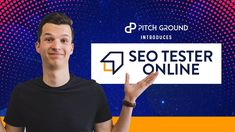 PitchGround Introduces: Seo Tester Online Seo, I Am Awesome, The Creator